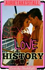 Sex, Love And History by AurieTakesItAll