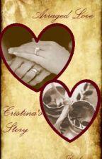 Arranged Love: Cristina's Story by DarkMoon