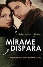 Mirame y Dispara by danielaBvilchez