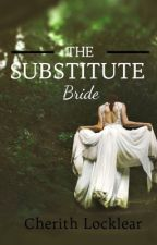 The Substitute Bride by cherithlocklear