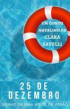 25 de Dezembro: sonho de uma noite de verão by ClaraSavelli