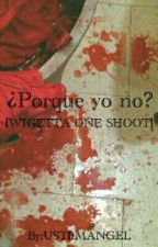 ¿Porque yo no? [WIGETTA ONE SHOOT] by LHStylxnson