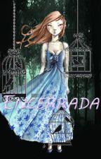 Encerrada |Sin Editar| by AdharaCM