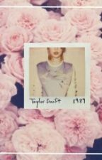 1989 [ Taylor Swift songs] by Iamawilliewonka