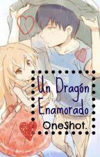 Un Dragón Enamorado. [One-Shot] by lQuienTuSabesl