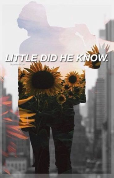 Little did he Know || Tronnor