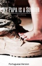 My Papa Is A Soldier (Ziam!Family) {BOOK ONE}| Portuguese Version by cherloide