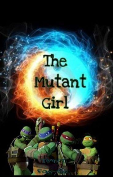 The Mutant Girl (TMNT Fan Fic Book 1)