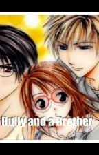 Bully and a Brother by Some_weird_fanfics