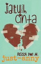 Jatuh Cinta [2/2 End] by just-anny