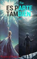 Tu Frio Es Parte Tambien De Mi- Jelsa by Mystery1Danger2