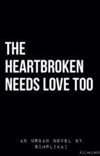 The Heartbroken Needs Love Too (URBAN) by simplikai