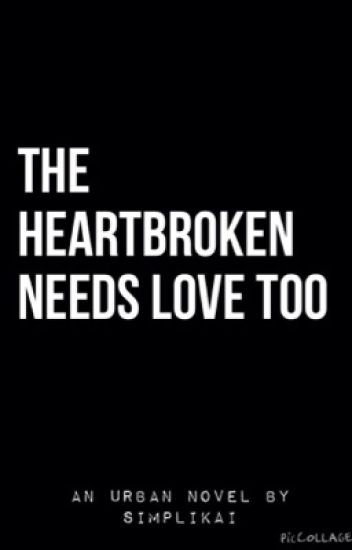 The Heartbroken Needs Love Too (URBAN)