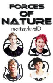 Forces Of Nature by marissyluvs1D