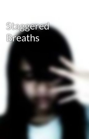 Staggered Breaths by -jokerette-