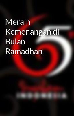 Meraih Kemenangan di Bulan Ramadhan