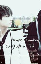Amor Tomboy (Jungkook y tú) by Lian1004