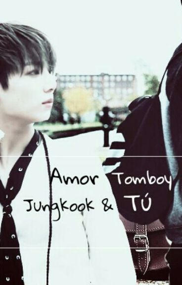 Amor Tomboy (Jungkook y tú)