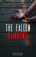 The Fallen Rainbows (One Shot) by jazlykdat