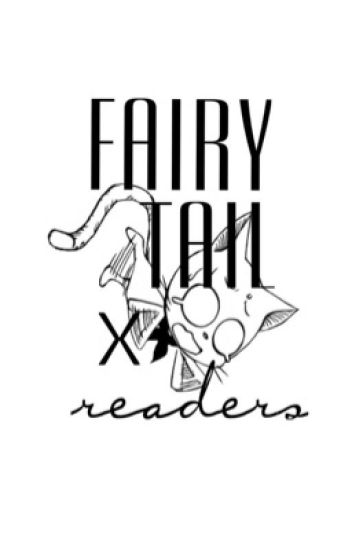 Fairy Tail X Reader