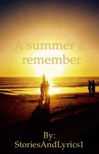 A summer to remember☀️ by StoriesAndLyrics1