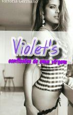 Violet's : Confissões de uma virgem by VickGermano