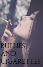 Bullies and Cigarettes by kittytwirls