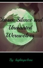 I'd Like an Extra Helping of Chosen Silence and a Side Order of Werewolf by hightops4me