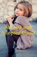 Abused and Adopted (5sos) by griers_gilinsky