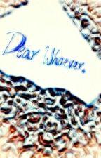 Dear Whoever, by nabu1996