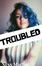 Troubled [Preview] by NessMartin
