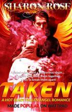 Taken (A Hot Read! Fallen Angel Romance) Written in full English language by iamsharonrose