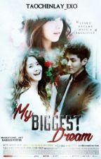 My Biggest Dream (Kris ff) by TaoChenLay_EXO