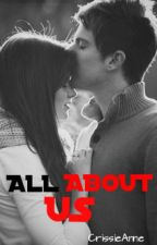All About Us by CrissieAnne