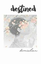 Destined  || A Bts V fanfic / Bts Taehyung Fanfic by dimialien