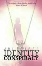 Identity's Conspiracy [ON-GOING] (Under Edition) by Amliliber