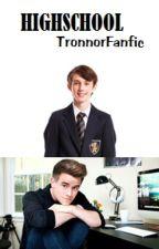 Highschool: A Tronnor Fanfiction (boyxboy) by Aurxrix