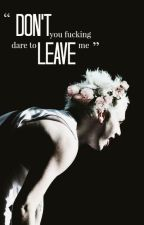 don't leave - michael clifford by fallouotboy