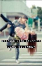 Friends With Benefits ~ Jack Gilinsky by ashleighxkate