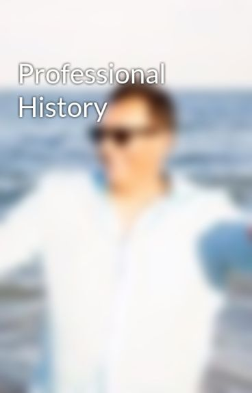 Professional History by NeilDhillon