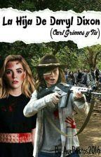 La Hija De Daryl Dixon (Carl Grimes Y Tu)  by AyeBustos2016