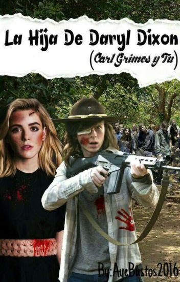 La Hija De Daryl Dixon (Carl Grimes Y Tu)