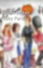 Justin Beiber Baby Parody by jaydamada1