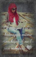 Chronique:J'ai été kidnappé, même mon hijeb il ne l'a pas respecté [Réécriture ] by _CessPrin212_
