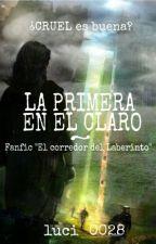 LA PRIMERA EN EL CLARO {Fanfic El corredor del Laberinto} by -wildwind