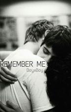 Remember me by shamelesslyinlove