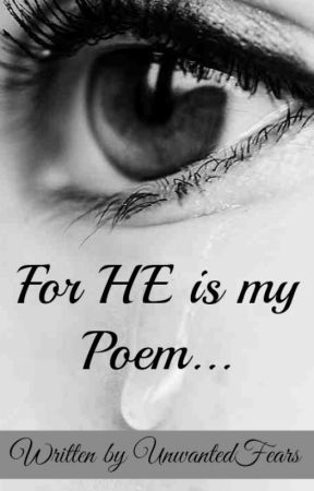 For he is my Poem... || Original Poem Collection by UnwantedFears