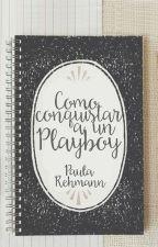 Como conquistar a un Playboy© (EDITANDO) by ZafiraReal