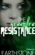 The Greenfire Resistance [Edited] by Earthstone