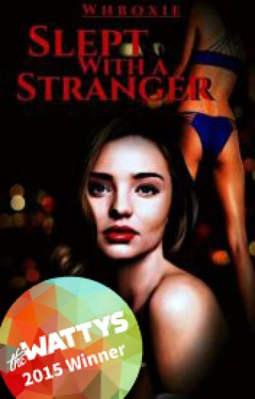 Slept with a Stranger #Wattys2015